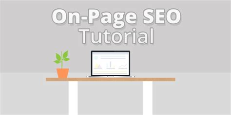 Seo Tutorial by 2019 On Page Seo Tutorial A 22 Part Guide To Learning On