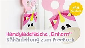 Einhorn Kissen Nähen : freebook einhorn handyladetasche n hen youtube ~ A.2002-acura-tl-radio.info Haus und Dekorationen