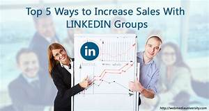 Top 5 Ways to Increase Sales With LinkedIn Groups