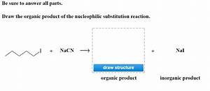 Solved  Draw The Organic Product Of The Nucleophilic Subst
