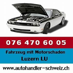 Motorschaden Auto Verkaufen : motorschaden luzern lu ~ Jslefanu.com Haus und Dekorationen