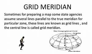 TRUE MERIDIAN The line passing through the geographical ...
