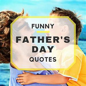 20 Funny Father's Day Quotes
