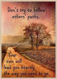 Best Path Quotes Ideas And Images On Bing Find What Youll Love