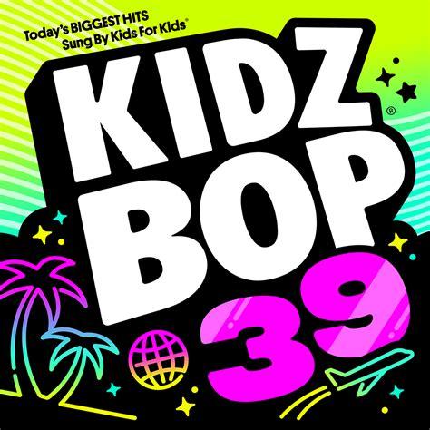 Kidz Bop  Kidz Bop 39  Kidz Bop