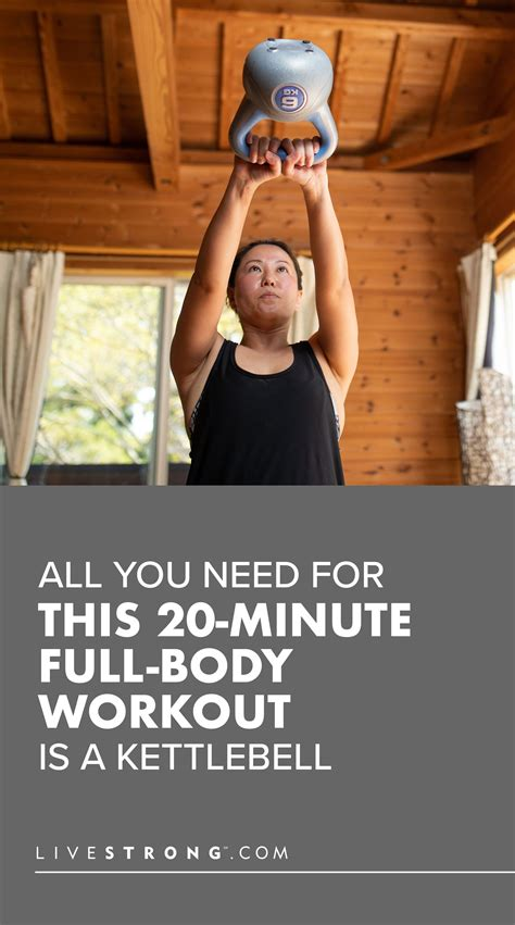 livestrong body kettlebell workout minute need