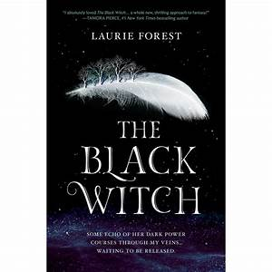 The Black Witch (The Black Witch Chronicles #1) by Laurie ...