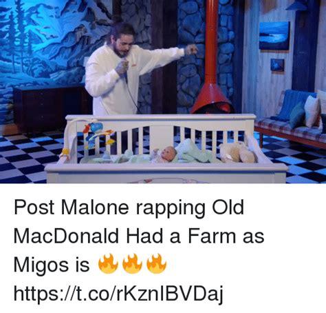 Old Macdonald Had A Farm Had Meme - post malone rapping old macdonald had a farm as migos is httpstcorkznibvdaj funny meme on