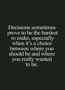 1000+ Tough Decision Quotes on Pinterest | Life decision ...
