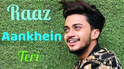 Raaz Aankhein Teri || Hasnain Khan & Team-07 || Duet