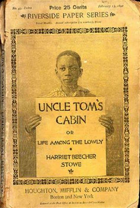 tom s cabin civil war an end to slavery harriet beecher stowe s tom s cabin