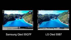 Qled Vs Oled : samsung qled 55q7f vs lg oled 55b7 4k video youtube ~ Eleganceandgraceweddings.com Haus und Dekorationen