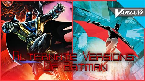 The Alternate Versions Of Batman!