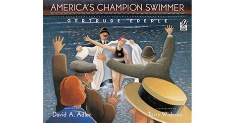 America's Champion Swimmer Gertrude Ederle By David A Adler — Reviews, Discussion, Bookclubs