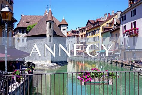 The City Of Annecy Haute Savoie French Moments