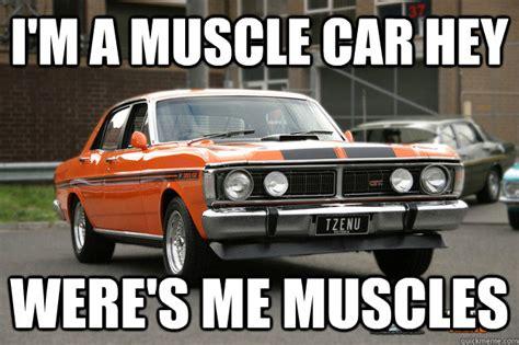 Muscle Car Memes - muscle car hey memes quickmeme