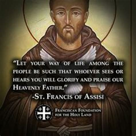 st francis of assisi birthday st francis of assisi quote words to live by sun un and um