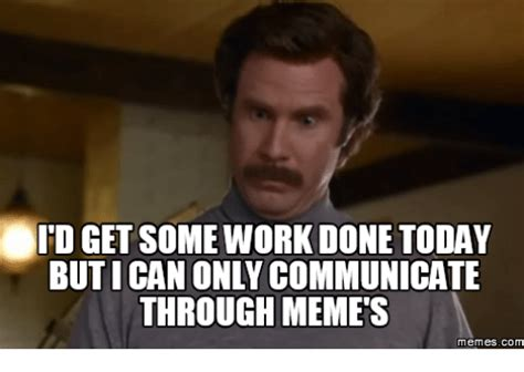 Done Meme - eid get some work done today but ican only communicate through memes memes com eid meme on sizzle