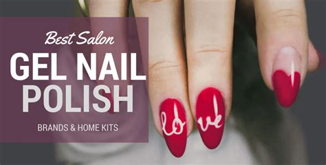 Best Salon Gel Nail Polish Brands And Home Kits Reviews