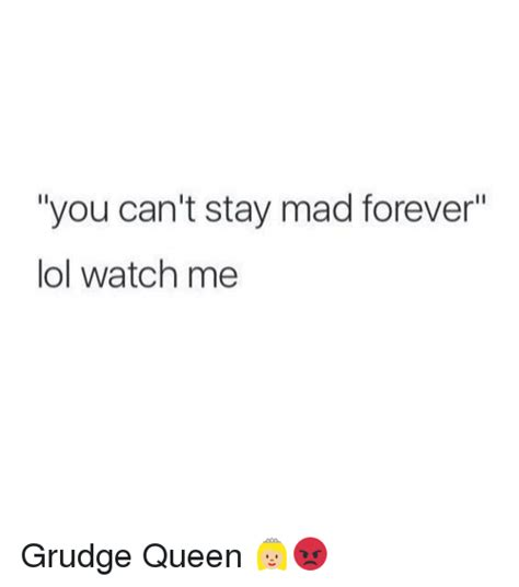Stay Mad Meme - 25 best memes about grudge grudge memes