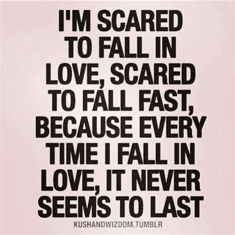 Im Scared Fall Love Again Quotes