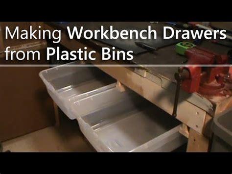 making workbench drawers  plastic bins youtube