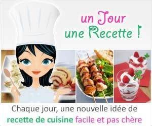 recette cuisine du jour recherche de recettes de cuisine