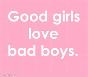 Good Girl Bad Girl Quotes. QuotesGram
