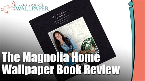 Review Of The Magnolia Home Wallpaper Book By Joanna