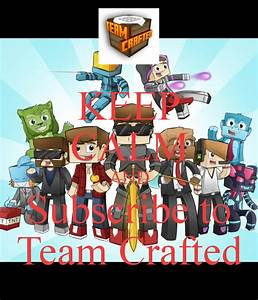 KEEP CALM AND Subscribe to Team Crafted Poster | Arianwen ...