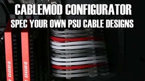 cablemod configurator spec   psu cables youtube