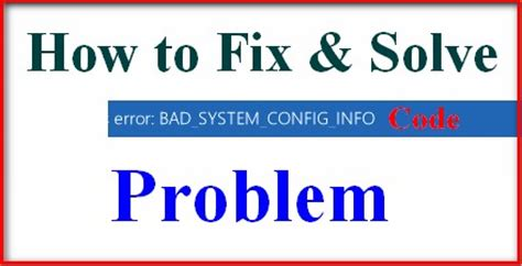 fixed stop code bad system config info windows bugcheck