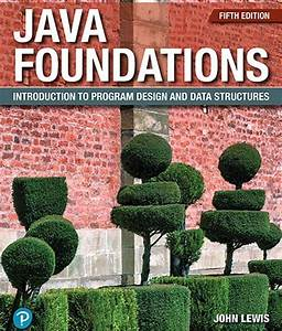 Solution Manual For Java Foundations  Introduction To