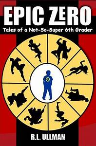 Epic Zero: Tales of a Not-So-Super 6th Grader (Epic Zero ...