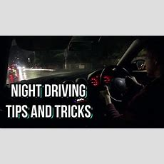 How To Drive At Night  Tips And Tricks Youtube