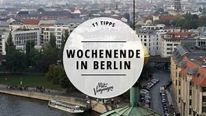 Berlin Wochenende Tipps : 11 dinge die du am wochenende in berlin machen kannst ~ A.2002-acura-tl-radio.info Haus und Dekorationen