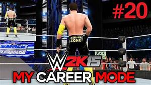 WWE 2K15 My Career Mode Ep 20 QuotDANGER ZONE 20quot WWE