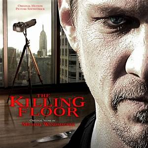 the killing floor michael wandmacher With the killing floor movie