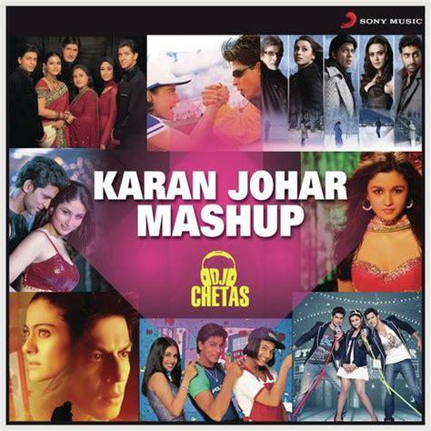 karan johar mashup by dj chetas song karan