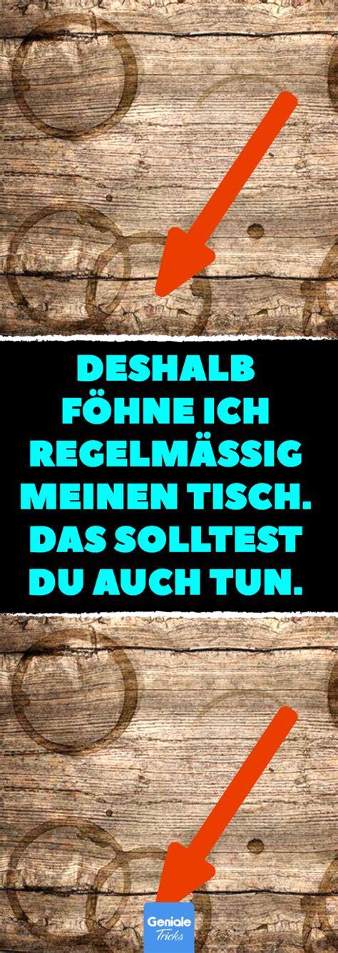 Holz Sauber Machen by Deshalb F 246 Hne Ich Regelm 228 223 Ig Meinen Tisch Das Solltest Du