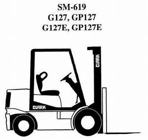 Clark Lpg Forklift Truck Type G127  Gp127  G127e  Gp127e
