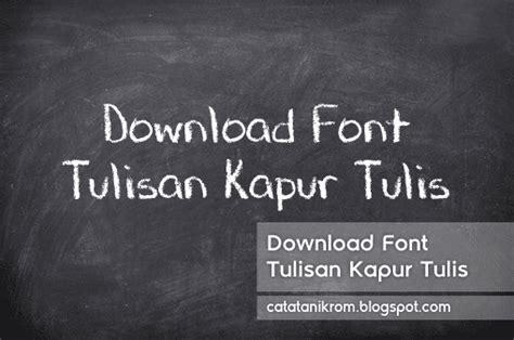 Download Font Tulisan Kapur Tulis Catatan Ikrom