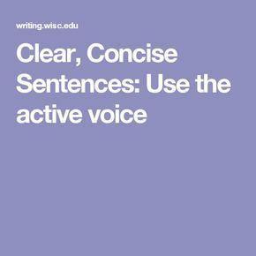 clear concise sentences   active voice