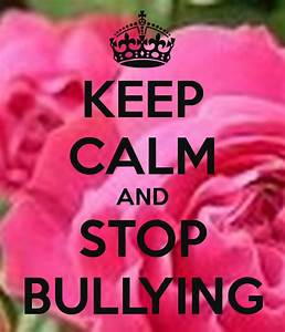 KEEP CALM AND STOP BULLYING Poster | Vicky | Keep Calm-o-Matic