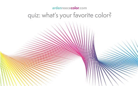 favorite color quiz quiz what s your favorite color arden reece color