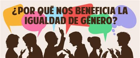 ¿EN QUÉ NOS BENEFICIA LA IGUALDAD DE GÉNERO? | Unidad de ...