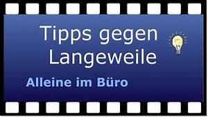 Was Tun Gegen Holzwürmer : tipps gegen langeweile alleine im b ro youtube ~ A.2002-acura-tl-radio.info Haus und Dekorationen