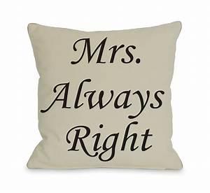 Mrs Always Right : mrs always right pillow in oatmeal black products i find interesting pillows throw ~ Eleganceandgraceweddings.com Haus und Dekorationen