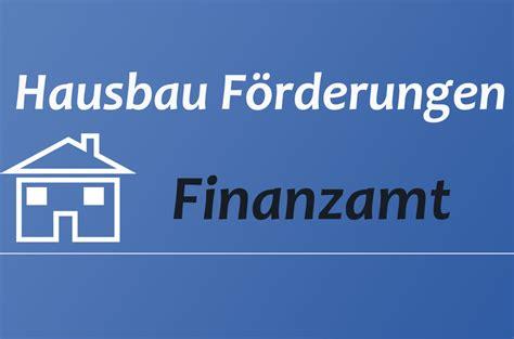 Förderungen Beim Hausbau by Finanzamt
