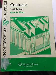 Examples Amp Explanations Contracts Sixth Edition By Brian A Blum